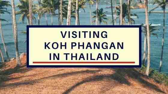 Visiting Koh Phangan in Thailand