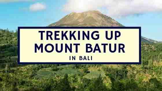 Trekking up Mount Batur in Bali