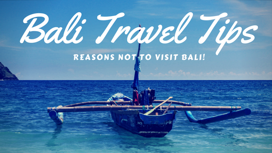 Bali Travel tips Reasons NOT to Visit Bali Logo