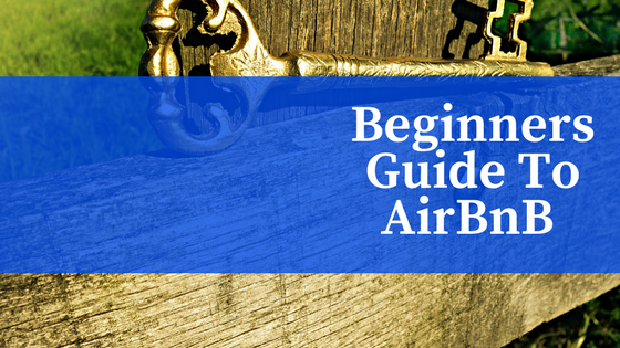 Beginners Guide To AirBnB An Great Alternative to Hotel