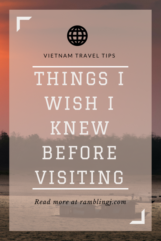 Vietnam Travel Tips – Things I Wish I Knew Before Visiting Vietnam