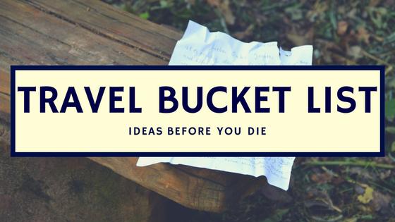 Travel Bucket List Ideas