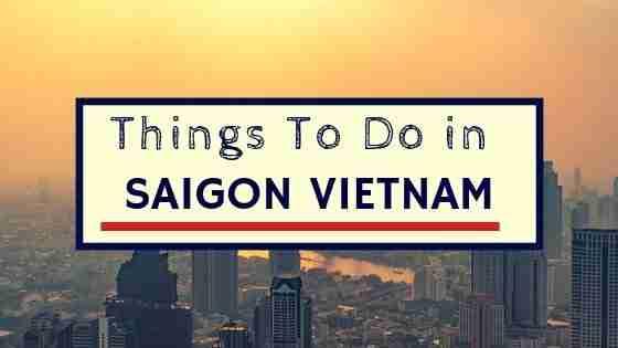 things to do in Saigon Vietnam