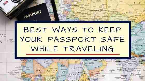 Best Ways To keep Your Passport Safe While Traveling