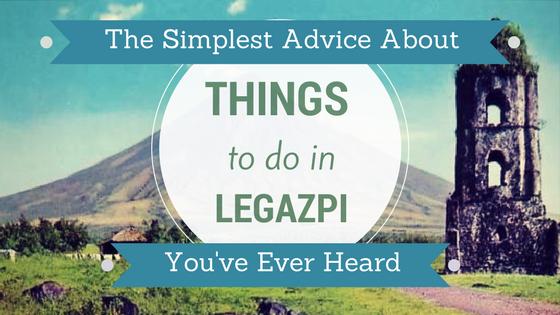 Things To Do In Legazpi