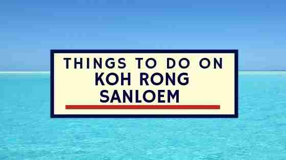 Things To Do On Koh Rong Sanloem Cambodia