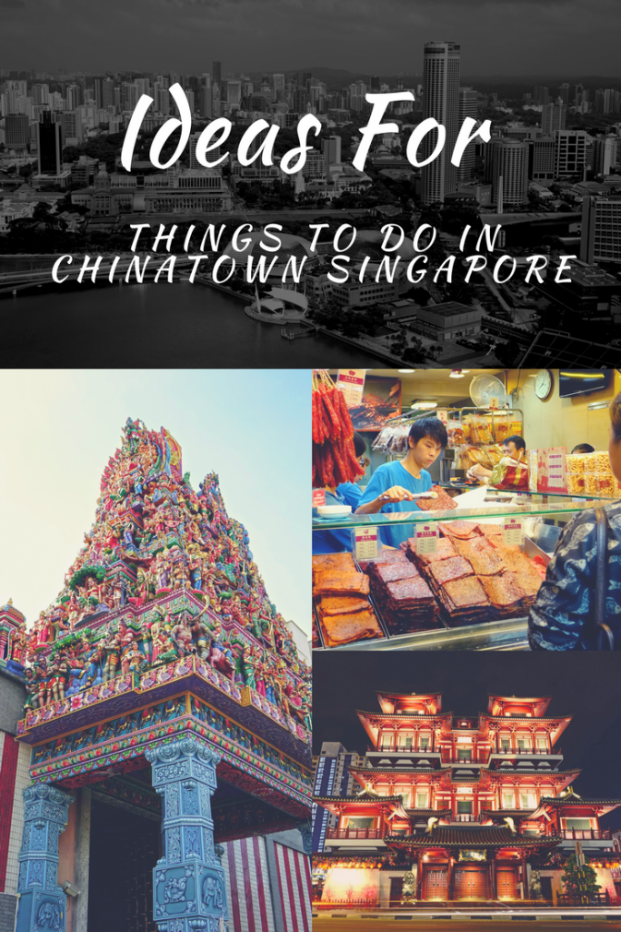 Ideas For Things To Do In Chinatown Singapore