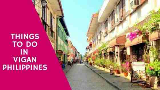 Things to Do in Vigan Philippines