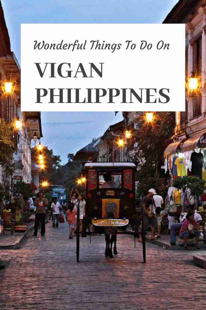 Wonderful Things To Do On VIGAN PHILIPPINES