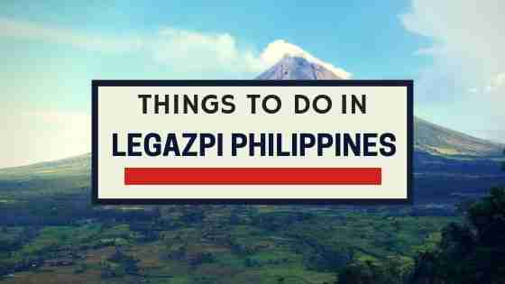 things to do in Legazpi Philippines