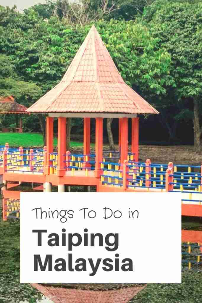 things to do in Taiping Malaysia