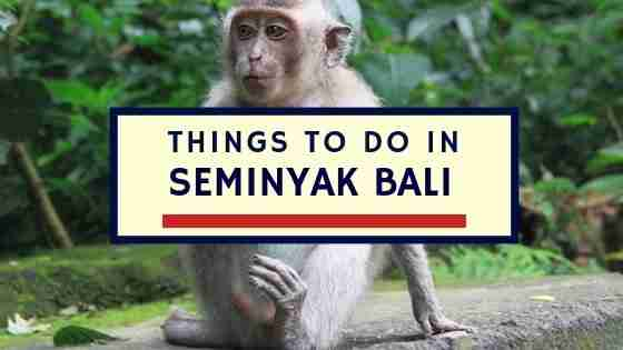 Things To Do In Seminyak Bali