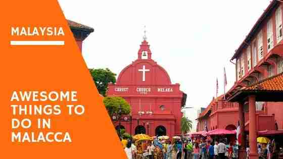 Things to Do in Malacca Malaysia