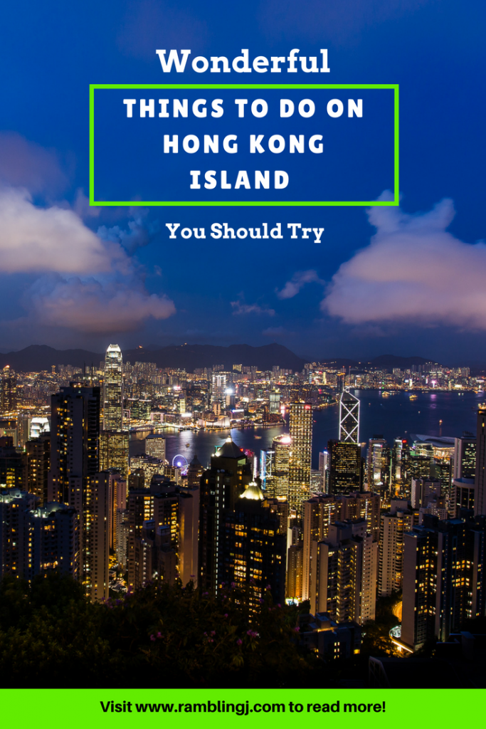 Wonderful Things To Do On Hong Kong Island You Should Try