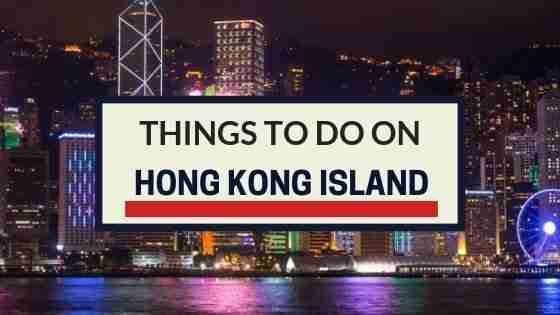 Things To Do On Hong Kong Island