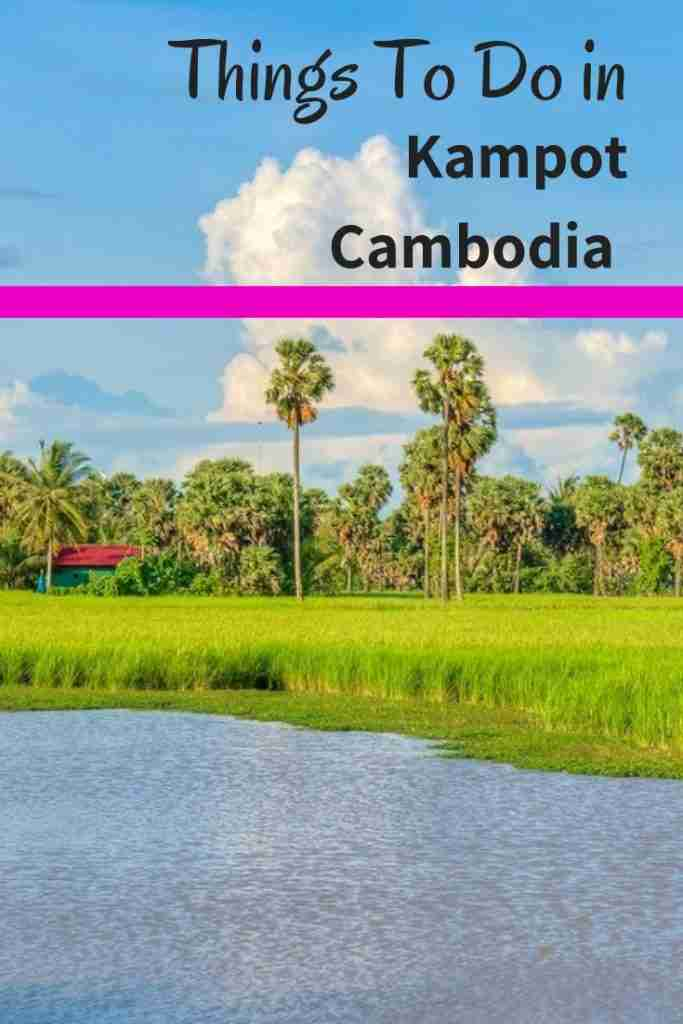 Things To Do in Kampot Cambodia