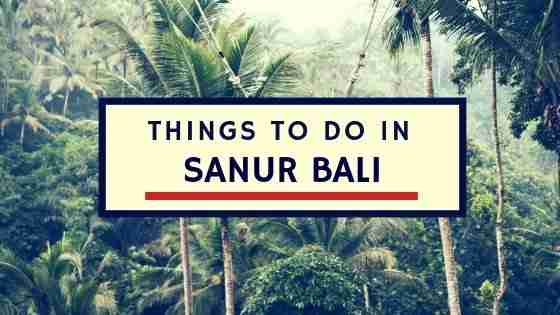 Things To Do in Sanur Bali