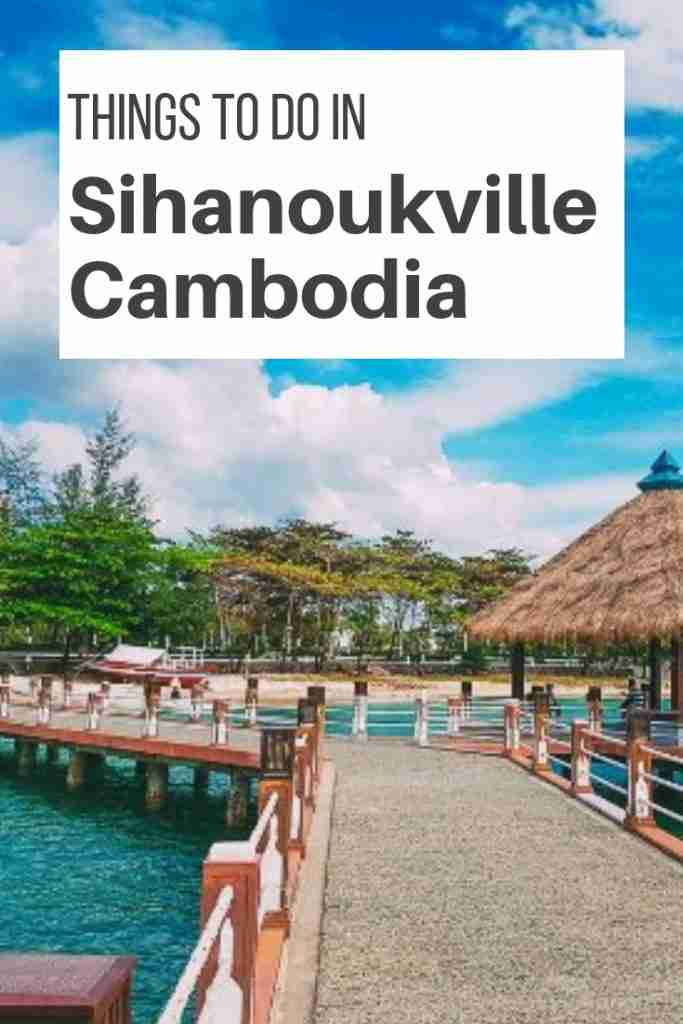 Things To Do in Sihanoukville Cambodia