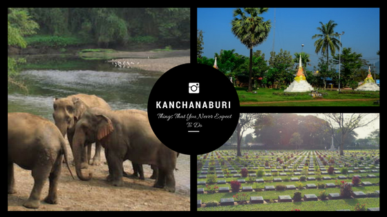 things to do in Kanchanaburi thailand