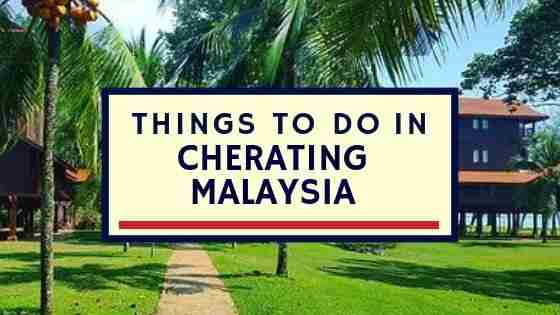 Things To Do in CHERATING MALAYSIA