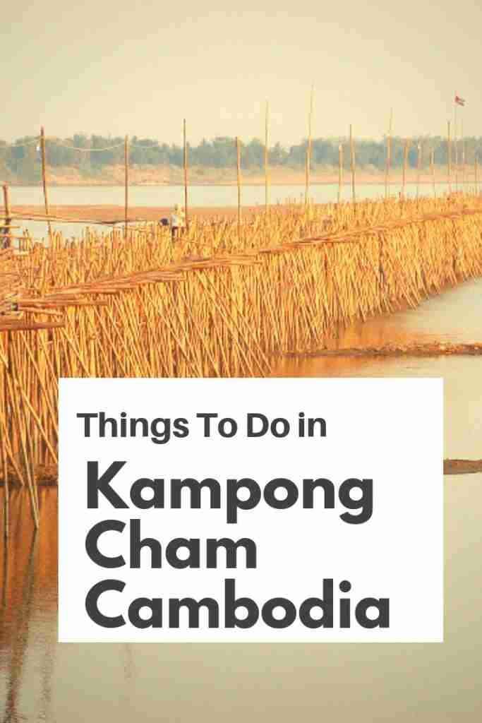 Things To Do in Kampong Cham cambodia