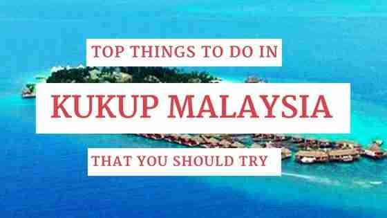 The Top Things to Do in Kukup Malaysia That You Should Try