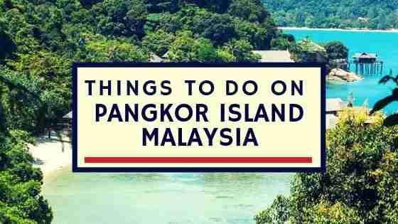Things To Do in Pangkor Island Malaysia