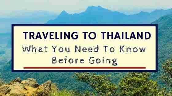 Traveling to Thailand What You Need To Know Before Going