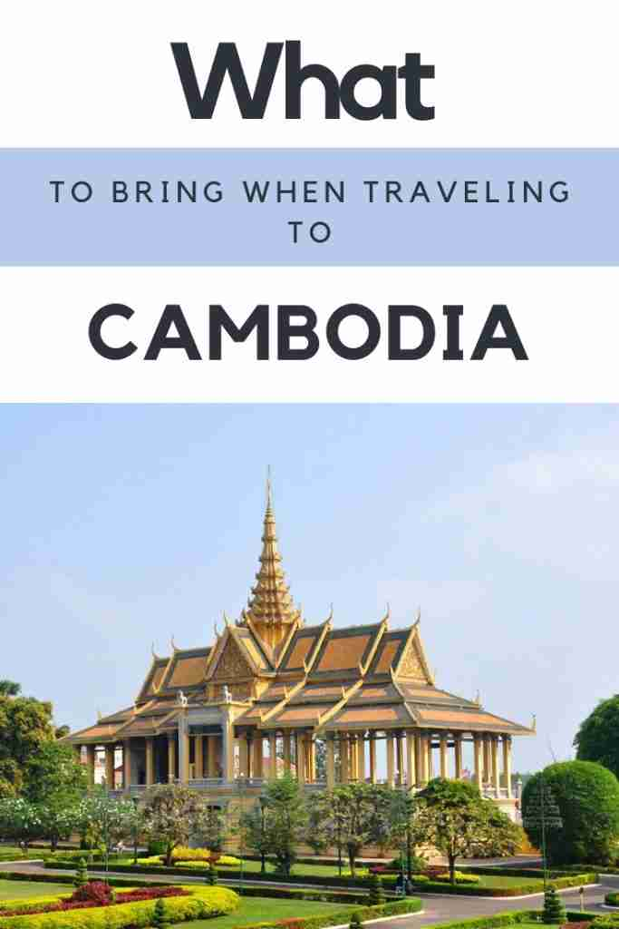 What To Bring When Traveling To Cambodia