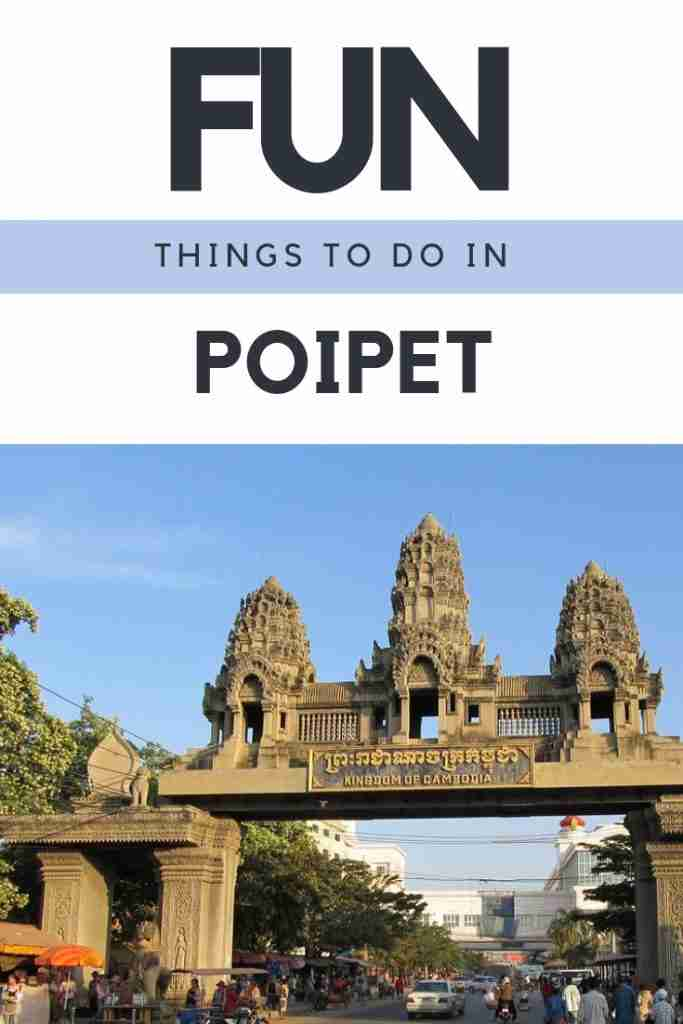 Things To Do in Poipet Cambodia