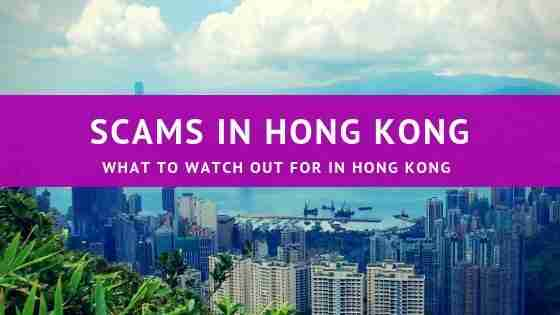 WHAT TO WATCH OUT FOR IN HONG KONG Scams in Hong Kong