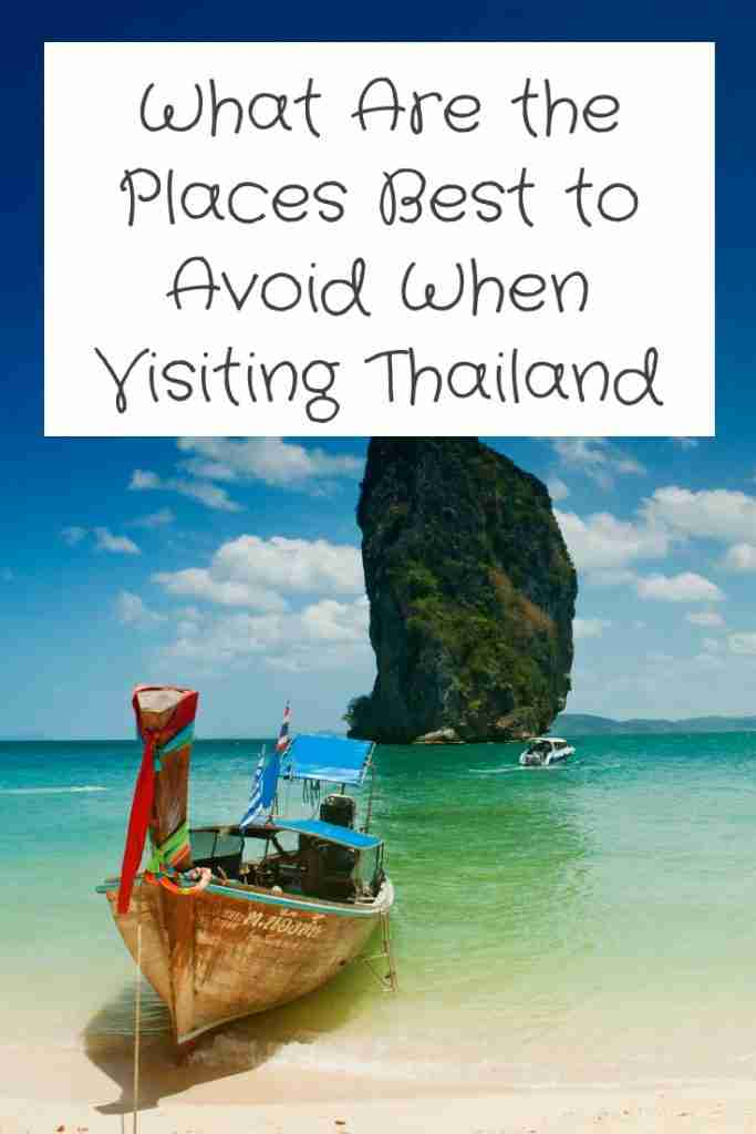 What Are the Places Best to Avoid When Visiting Thailand