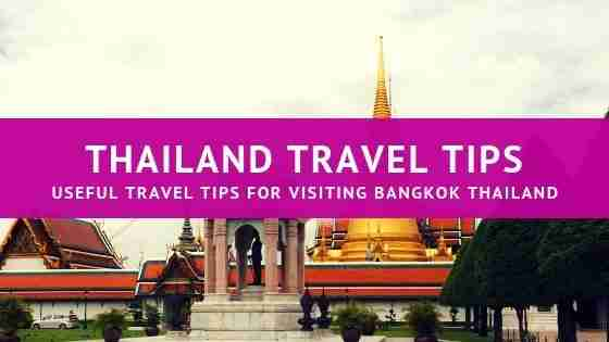 Thailand Travel Tips : Useful Travel Tips For Visiting Bangkok Thailand