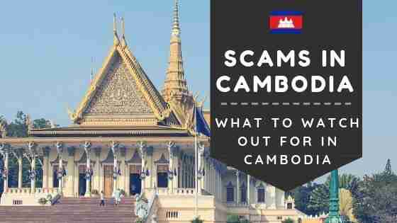What to watch out for in Cambodia: Scams in Cambodia