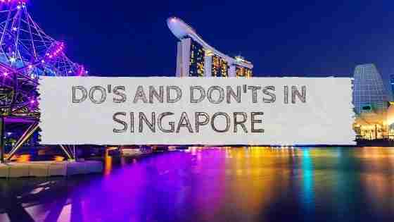 Do's and Don'ts in Singapore