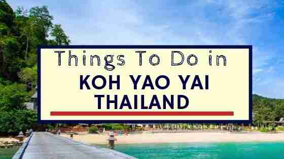 Things To Do on Koh Yao Yai Thailand
