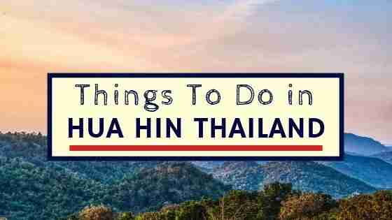 Things To Do in Hua Hin Thailand