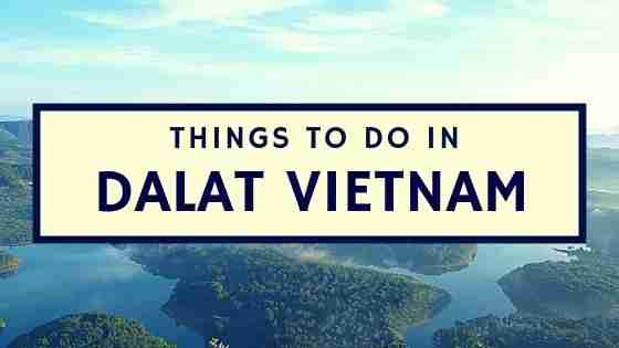things to do in DALAT VIETNAM