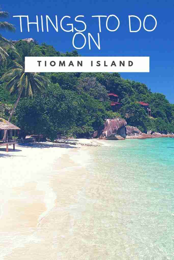 THINGS TO DO ON TIOMAN ISLAND Malaysia
