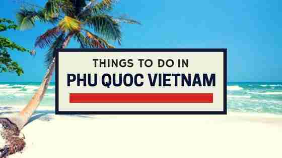 Things To Do in phu quoc vietnam
