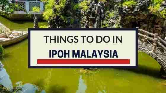 Things To Do in ipoh Malaysia