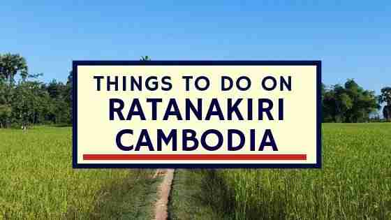 Things To Do in Ratanakiri Cambodia
