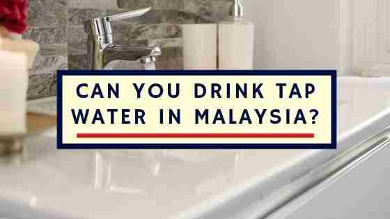 Can You Drink Tap Water in Malaysia