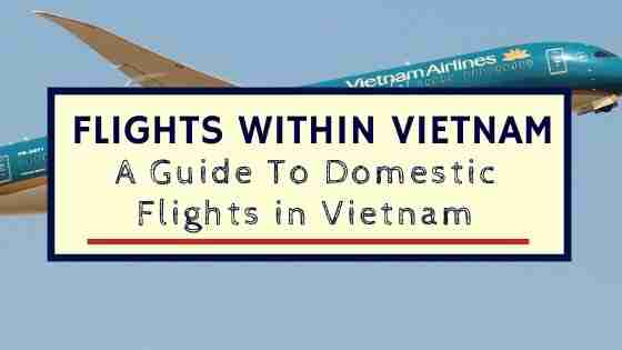 Flights Within Vietnam - A Guide To Domestic Flights in Vietnam