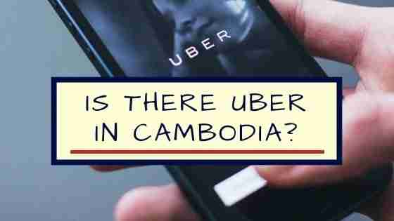 Is There Uber in Cambodia