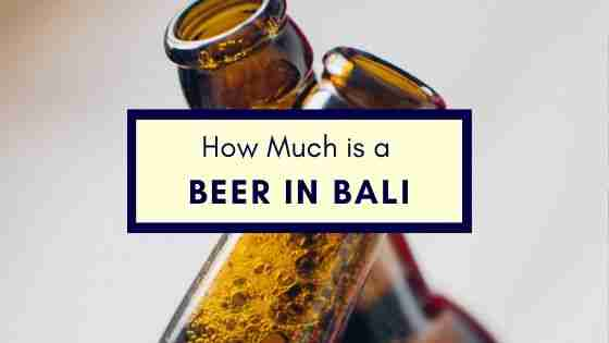 how much is a beer in bali