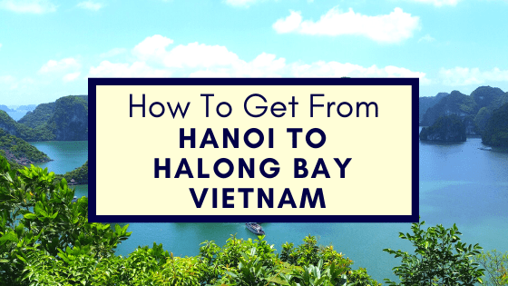 Hanoi To Halong Bay Vietnam
