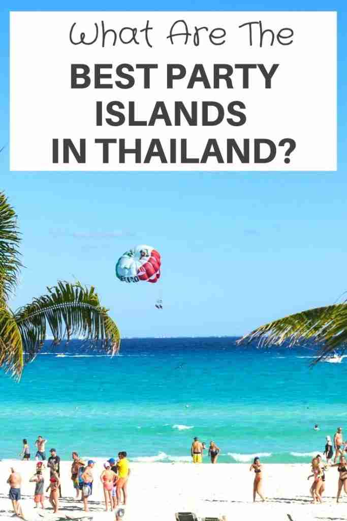 What Are The Best Party Islands in Thailand