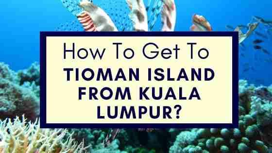 Tioman Island From Kuala Lumpur Malaysia