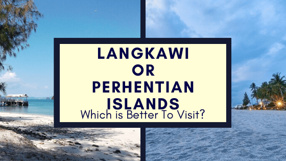 Langkawi or Perhentian Islands malaysia